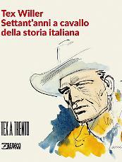 Tex Willer. Settant'anni a cavallo della storia d'Italia