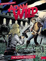 La scelta sbagliata - Adam Wild 19 cover
