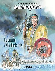 Magico Vento. La guerra delle Black Hills