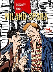 Cani sciolti. Milano spara
