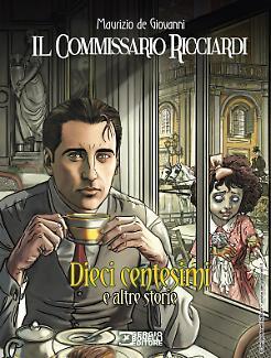 Il Commissario Ricciardi. Dieci centesimi e altre storie