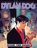 Dormire, forse sognare - Dylan Dog 378 cover