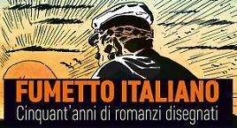 Fumetto italiano - Cinquant'anni di romanzi disegnati