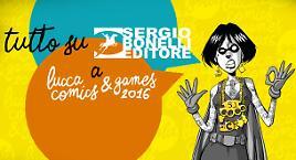 Tutto su Sergio Bonelli Editore a Lucca Comics & Games 2016!