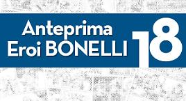 Tutte le anteprime 2018 degli Eroi Bonelli.