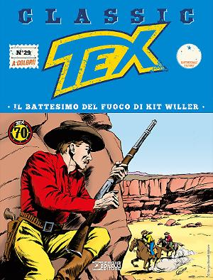 Il battesimo del fuoco di Kit Willer - Tex Classic 29 cover