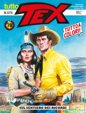 Sul sentiero dei ricordi - Tutto Tex 575 cover