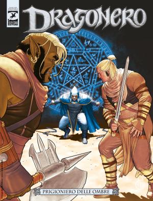 Prigioniero delle ombre - Dragonero 74 cover