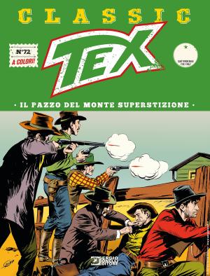 Il pazzo del Monte Superstizione - Tex Classic 72 cover