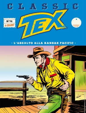 L'assalto alla Kansas Pacific - Tex Classic 74 cover