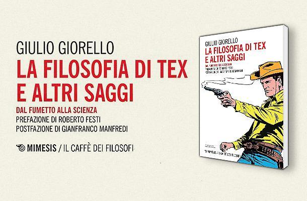 News e anticipazioni (Terza parte) - Pagina 23 1596121032569.jpg--esce__la_filosofia_di_tex__di_giulio_giorello